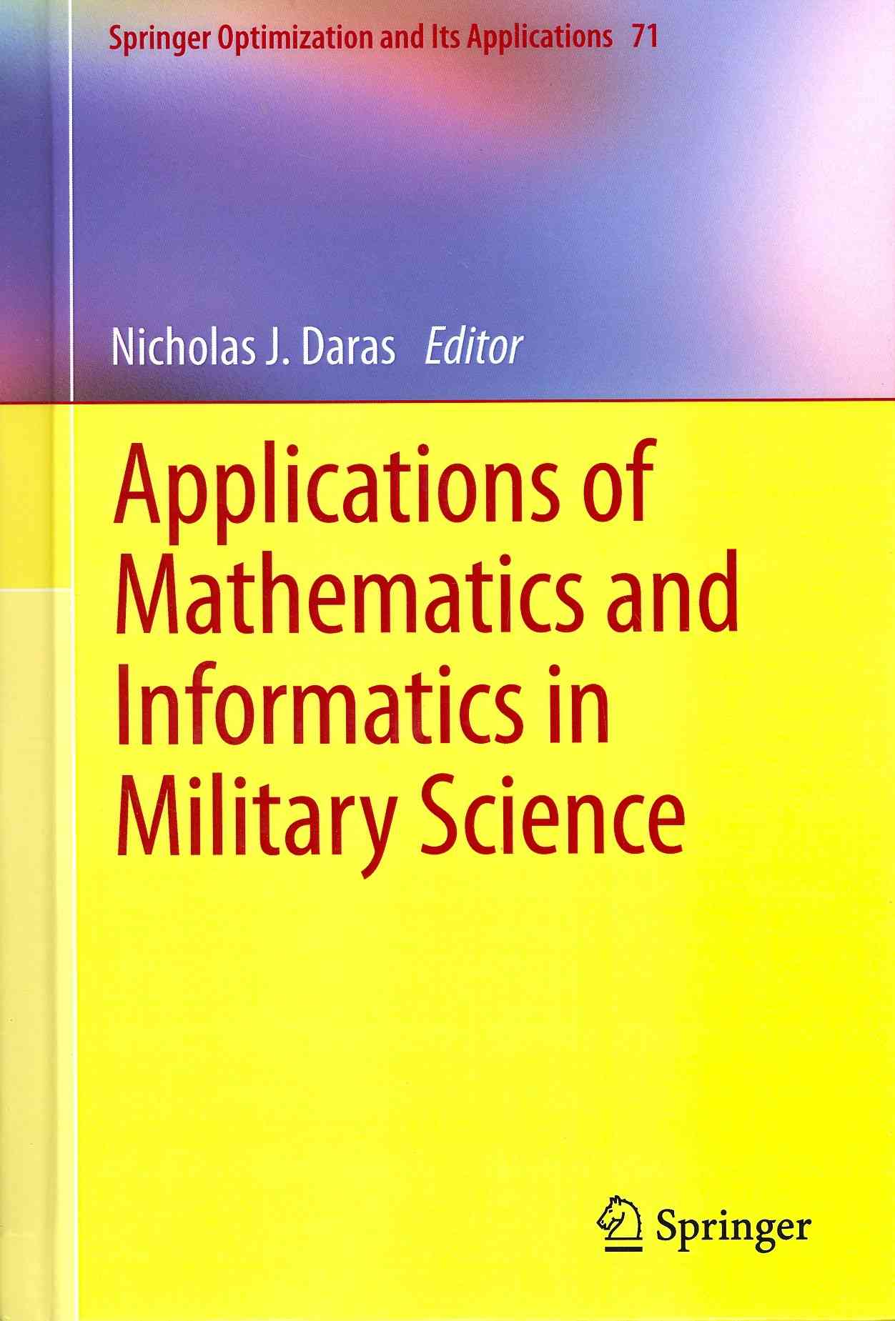Applications of Mathematics and Informatics in Military Science By Daras, Nicholas J. (EDT)